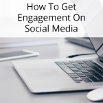 How To Get Engagement On Social Media