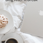 How To Revive Your Blog After A Break