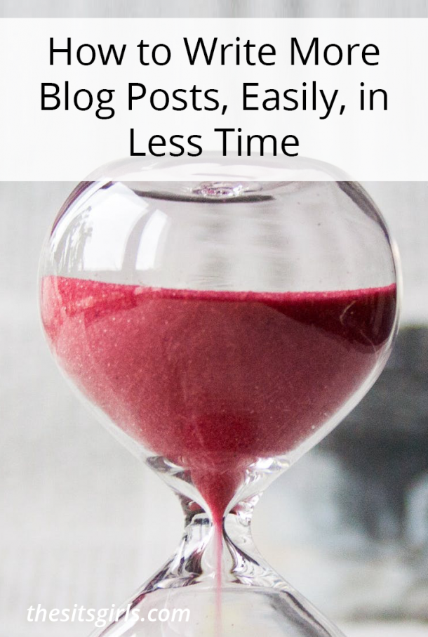 How to Write More Blog Posts, Easily, in Less Time