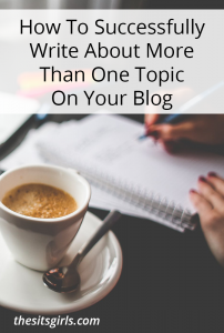 Learn how to successfully write about more than one topic on your blog