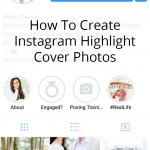 How to Create Cover Photos for Instagram Story Highlights