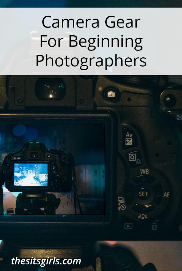 Camera Gear For Beginning Photographers