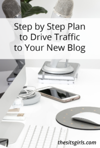 Step by Step Plan to Drive Traffic to Your New Blog #Blogging #BloggingTips #BlogTips