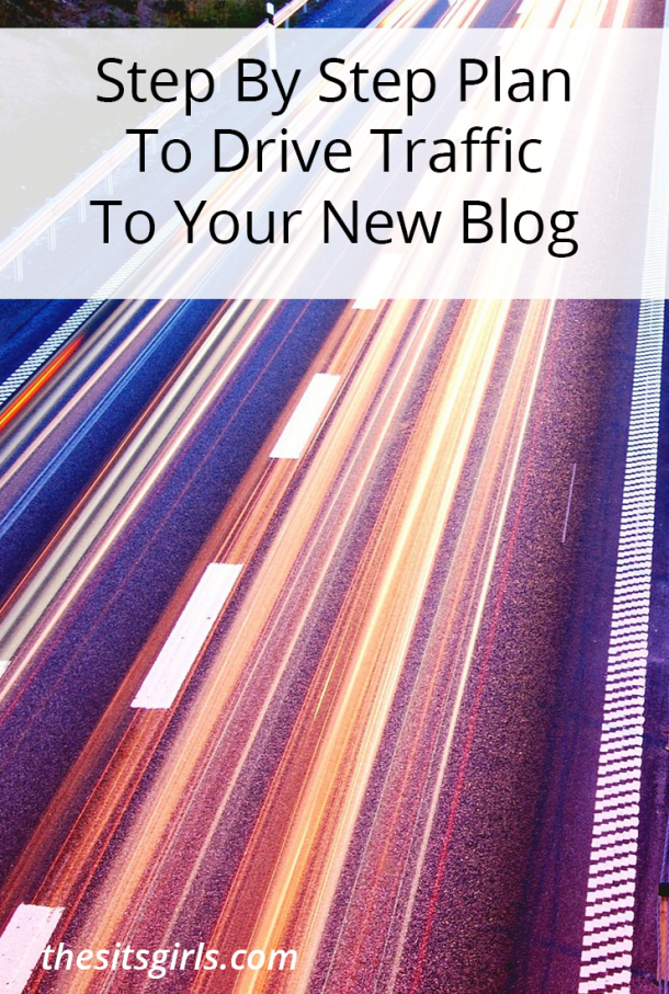 Step by Step Plan to Drive Traffic to Your New Blog