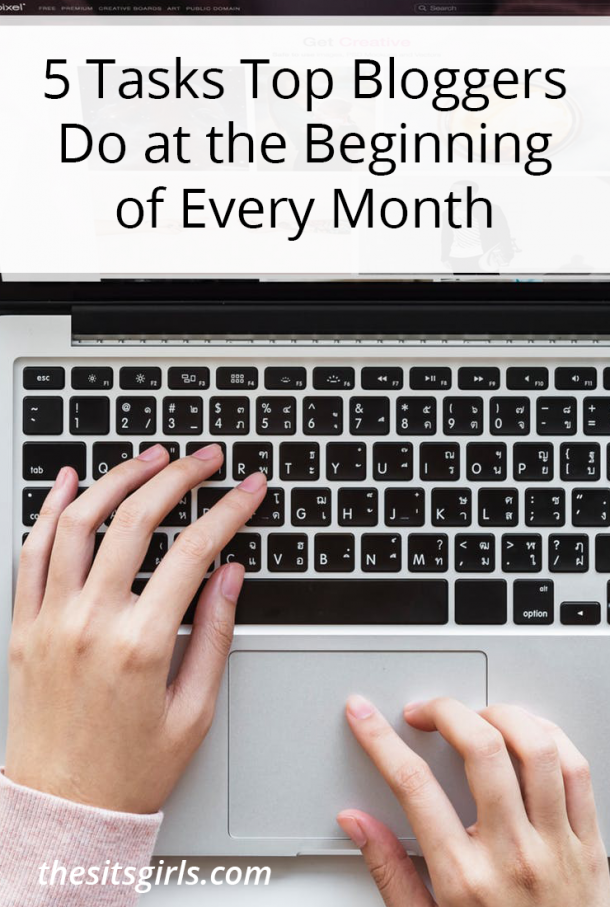 5 Tasks Top Bloggers Do at the Beginning of Every Month