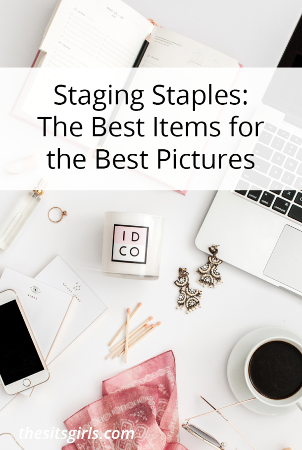 Staging Staples: The Best Items for the Best Pictures