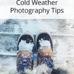 Top Winter and Cold Weather Photography Tips