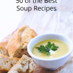50 of the Best Soup Recipes