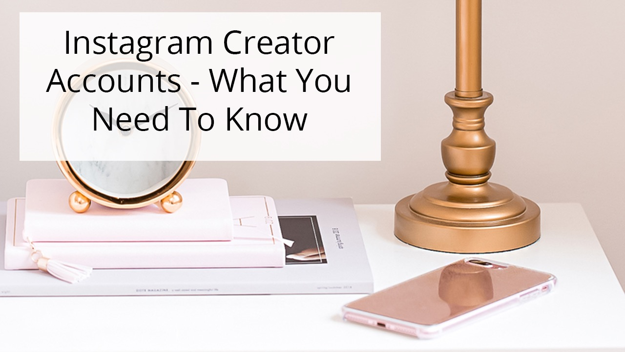 Instagram Creator Account - What You Need To Know