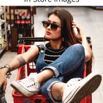 Woman in shopping cart with words: tips and tricks for creating great in-store images.