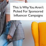 Photo of woman standing by a chair holding her phone with the words, 'This is why you aren't picked for sponsored influencer campaigns.'